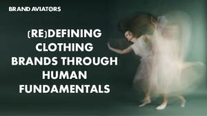 (Re)defining Clothing Brands Through Human Fundamentals