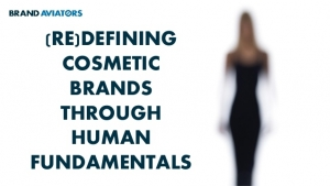 (Re)defining Cosmetic Brands Through Human Fundamentals
