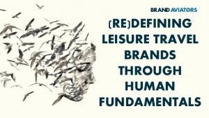 (Re)defining Leisure Travel Brands Through Human Fundamentals