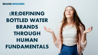 (Re)defining Bottled Water Brands Through Human Fundamentals
