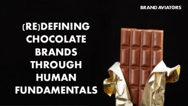 (Re)defining Chocolate Brands Through Human Fundamentals