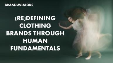 (Re)defining Clothing Brands Through Human Fundamentals