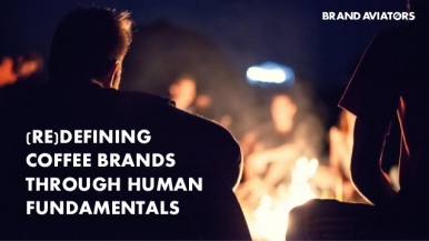 (Re)defining Coffee Brands Through Human Fundamentals
