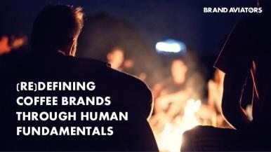 (Re)defining Coffee Brands Through Human Fundamentals