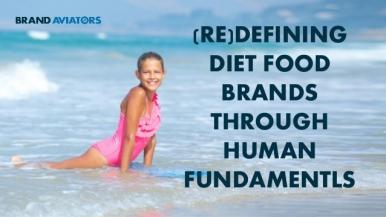 (Re)defining Diet Brands Through Human Fundamentals
