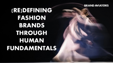 (Re)defining Fashion Brands Through Human Fundamentals