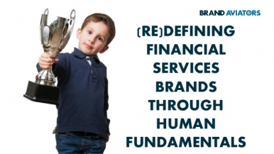 (Re)defining Financial Services Brands Through Human Fundamentals
