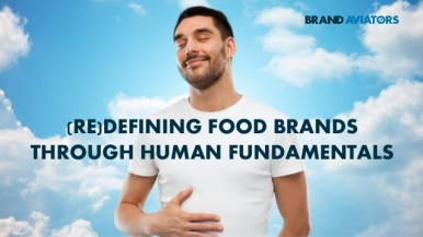 (Re)defining Food Brands Through Human Fundamentals
