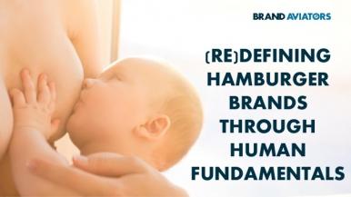(Re)defining Hamburger Brands Through Human Fundamentals