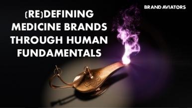 (Re)defining Medicine Brands Through Human Fundamentals