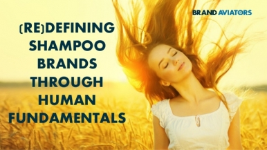 (Re)defining Shampoo Brands Through Human Fundamentals