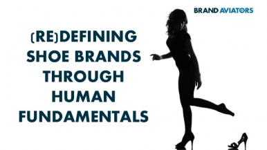 (Re)defining Shoe Brands Through Human Fundamentals