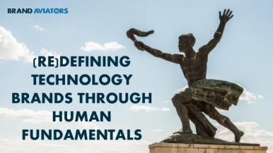 (Re)defining Technology Brands Through Human Fundamentals